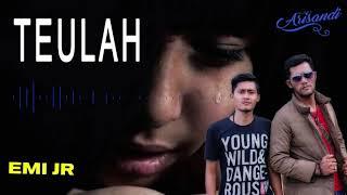 Lagu Aceh Terbaru 2018 - Emi JR ~ Teulah