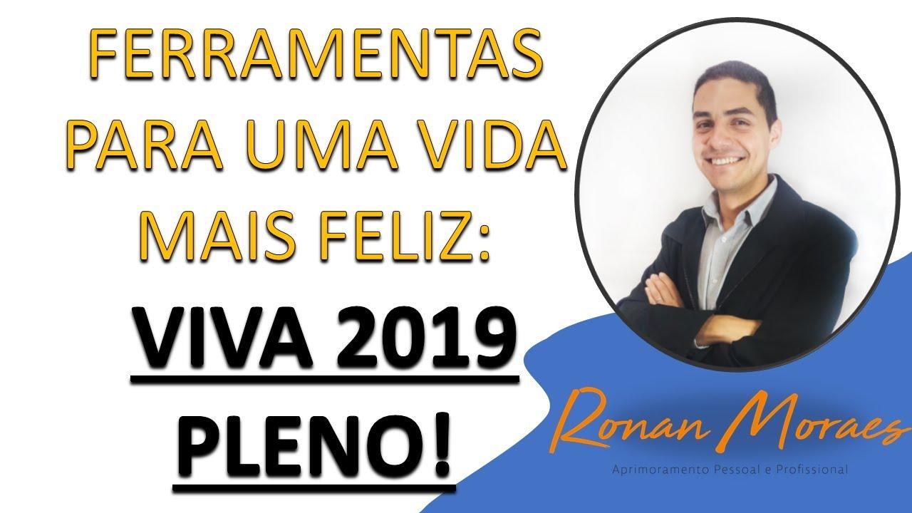 Palestra Motivacional Ferramentas Para Uma Vida Mais Feliz Viva 2019 Pleno Com Ronan Moraes