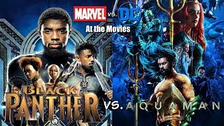 Aquaman vs. Black Panther - Marvel vs. DC At the Movies