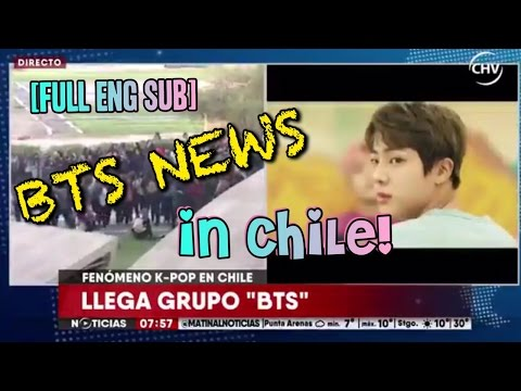 [FULL ENG SUB] BTS NEWS COVERAGE ON CHILEVISION - BTS IN CHILE