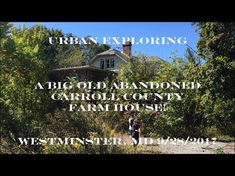 Urban Exploring! Big Abandoned Westminster Farm House! 9/28/2017