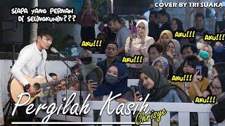 Download lagu BANYAK BANGET YANG DI SELINGKUHIN!!! PERGILAH KASIH -  CHRISYE (LIRIK) COVER BY TRI SUAKA