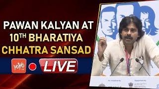 Pawan Kalyan LIVE: Pawan Kalyan at 10th Bharatiya Chhatra Sansad | Indian Student Parliament |YOYOTV