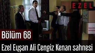 Ezel 68.Bölüm Eze Eyşan Ali Cengiz Kenan Sahnesi