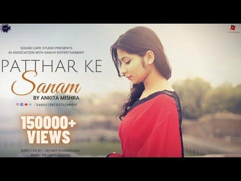Patthar Ke Sanam ( Female Cover )   Ankita Mishra   Sanuvi Entertainment