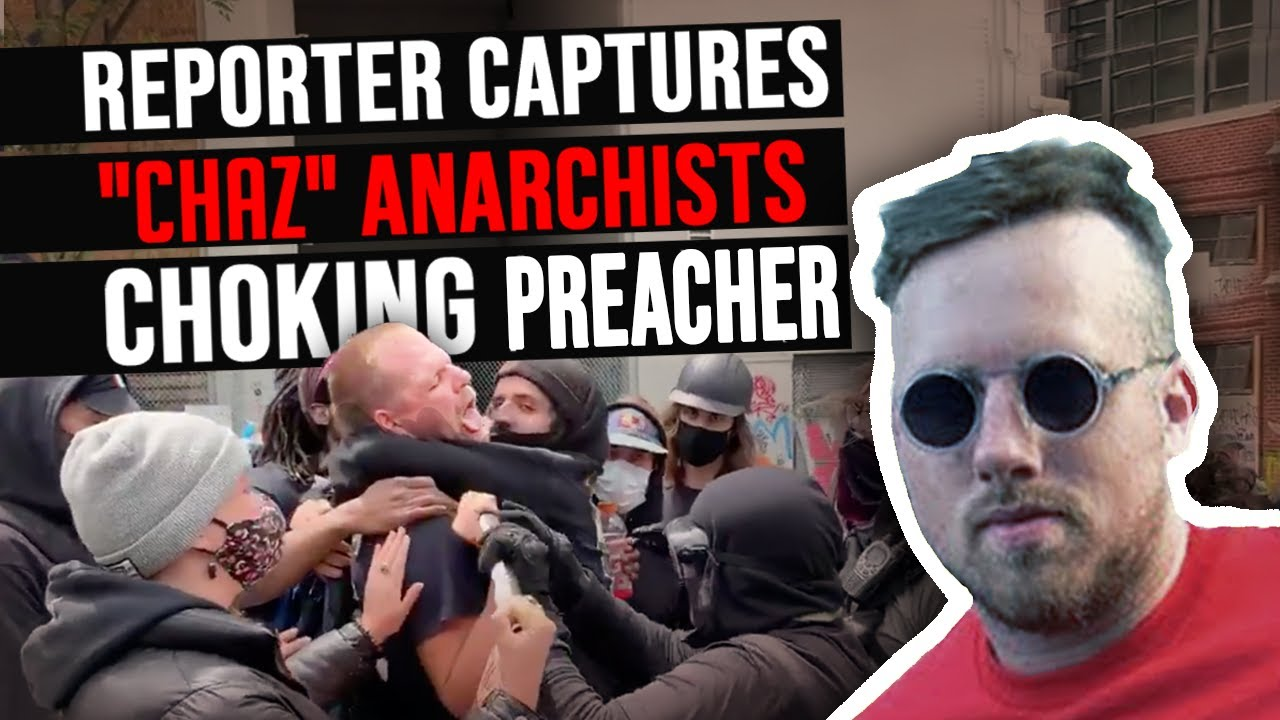 VIOLENCE INSIDE CHAZ: Seattle's Antifa Anarchists Beat Journalist & Choke Street Preacher