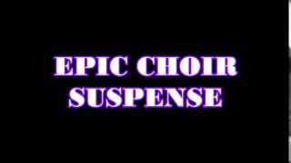 EPIC CHOIR SUSPENSE SOUND EFFECT
