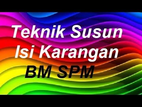 Teknik Susun Isi Karangan Bahasa Melayu SPM