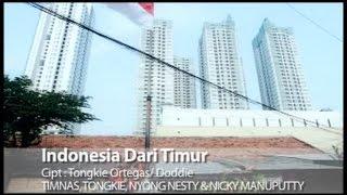 Timnas Ft. Tongkie, Nyong Nesty, Nicky Manuputty - Indonesia Dari Timur (Official Music Video)