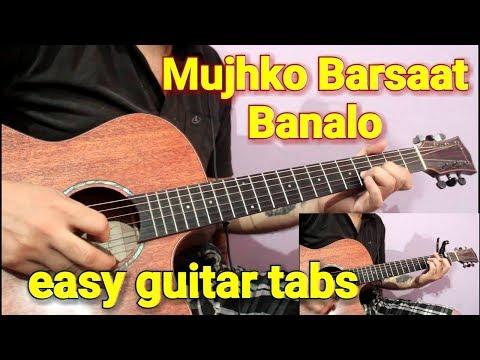 Mujhko Barsaat Bana Lo   Simple Guitar Tabs & Chords