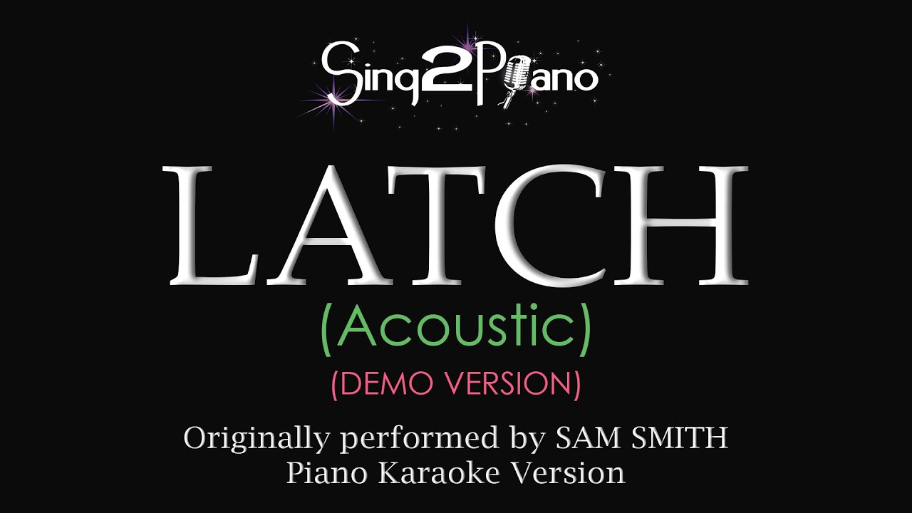 Latch Acoustic Piano Karaoke Demo Sam Smith Chords Chordify