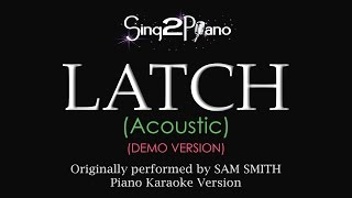 LATCH (Acoustic) [Piano Karaoke Demo] Sam Smith