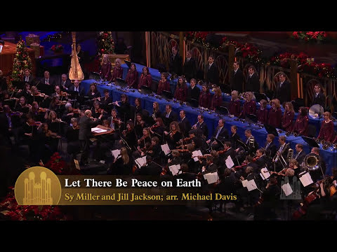 Let There Be Peace on Earth, with Erin Morley - Mormon Tabernacle Choir