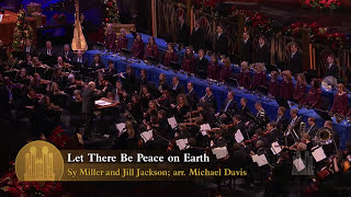 Let There Be Peace on Earth - Mormon Tabernacle Choir