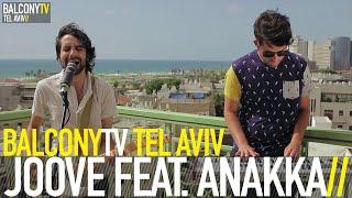 �������� ���� JOOVE FEAT. ANAKKA - STREET (BalconyTV) ������