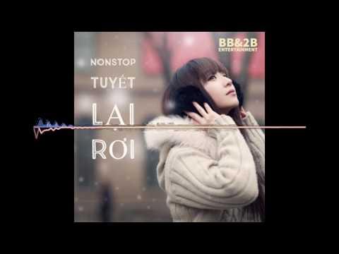Nonstop Tuyết Lại Rơi DJ Minh Trí - Liên Khúc Nhạc Trẻ Remix