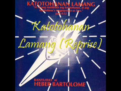 Banyuhay Ni Heber Bartolome - Katotohanan Lamang (Reprise)