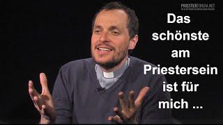Das schönste am Priestersein ist für mich ... (Christian Walch)