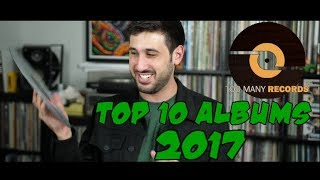 TOP 10 ALBUMS of 2017 by Too Many Records