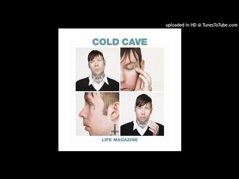 Cold Cave - Life Magazine (Prurient Remix)