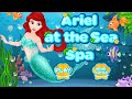 Ariel At The Sea Spa Gameplay - Ariel Princess Games | Baby Girl Games