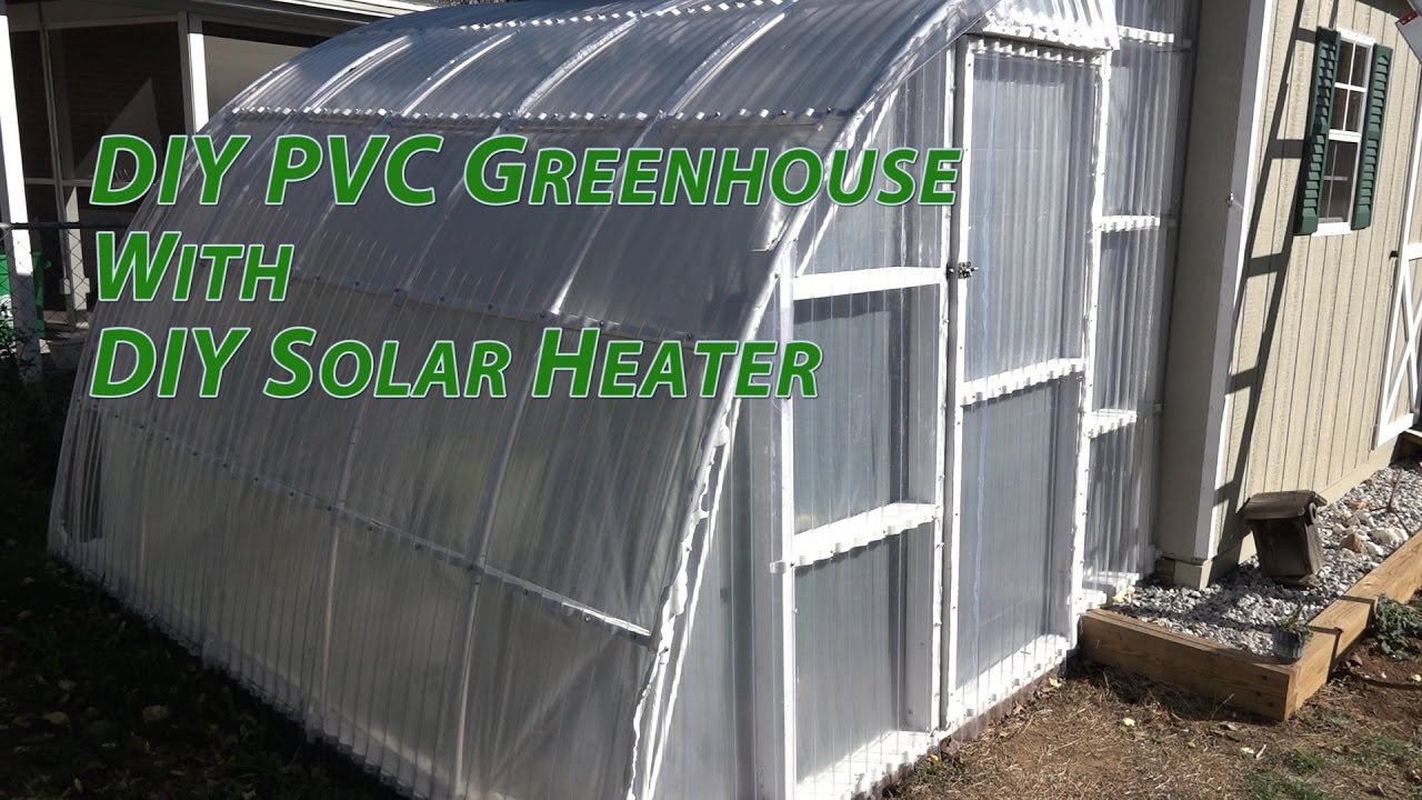 Diy Pvc Tuftex Polycarb Greenhouse Heated With Solar Water Heater