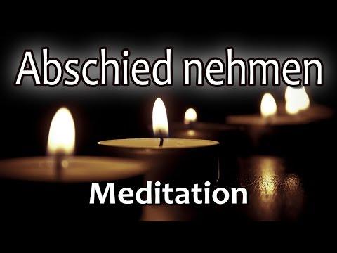 Geführte Meditation: Abschied Nehmen   Loslassen   Trauer   Liebeskummer