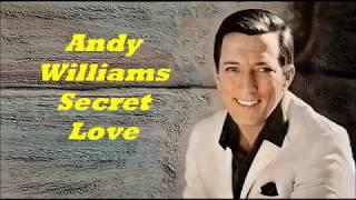 Andy Williams........Secret Love..