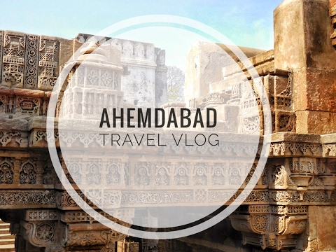 Ahmedabad | Gujarat | Travel Vlog