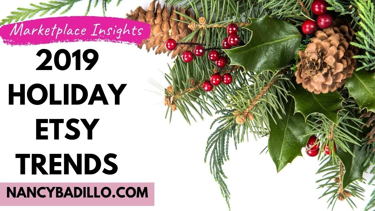 Holiday Christmas Trends 2019.Etsy Trends Holiday 2019 Just Released Etsy Shop Tips