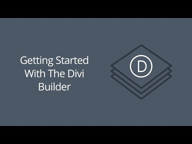 Getting Started with the Divi Builder