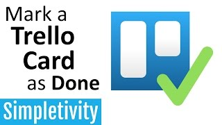 How to Mark a Trello Card as Done (Due Date Checkbox)