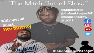 "The ""Mitch Darrell"" Show episode 4 with Guest Dre Murray"