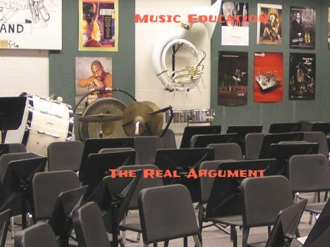 Music Educati: The Real Argument