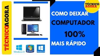Como deixar seu Computador 100% mais rápido.