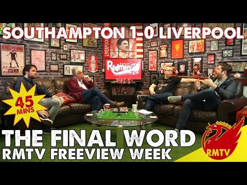 Southampton v Liverpool 1-0 | The Final Word | RMTV Freeview Week