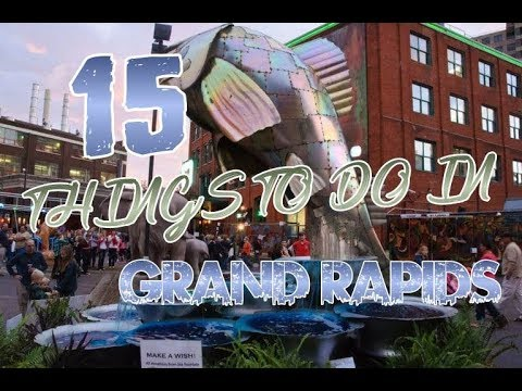 Top 15 things to do in Grand Rapids, Michigan