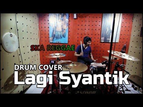 LAGI SYANTIK | SKA REGGAE | DRUM COVER