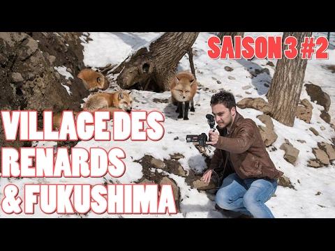 ICHIBAN JAPAN - Saison 3 Épisode 2 : Village des Renards et Fukushima