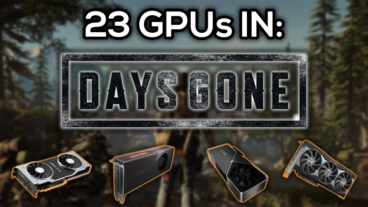 23 GPUs Tested in Days Gone