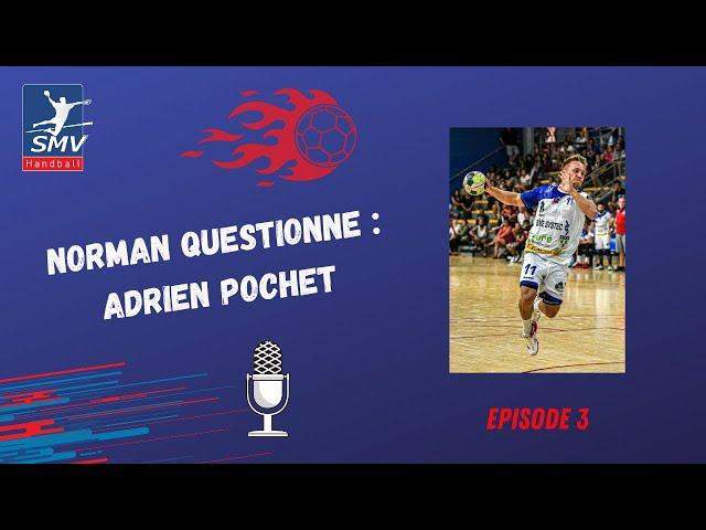 Norman Questionne - Episode 3 - Adrien Pochet