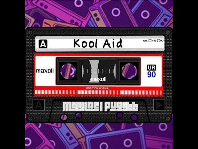 Kool Aid w/ lyrics