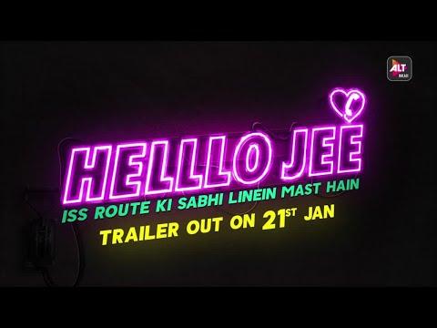 Helllo Jee | Official Teaser | Trailer out 21st Jan | ALTBalaji