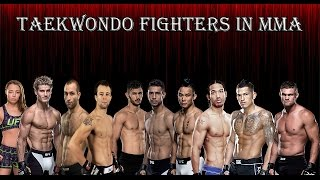 TAEKWONDO FIGHTERS IN MMA HIGHLIGHTS