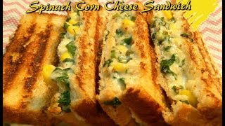 Spinach Corn Sandwich by KHANA MANPASAND