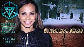 INGRESS REPORT - #IngressGems - Raw Feed Feb 05 2015