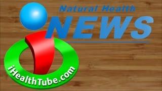iHealthTube Natural Health News for Nov. 2
