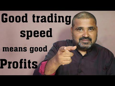 good-trading-speed-means-good-profits---सबकुछ-जानने-वाले-को-भी-स्लो-ट्रेडिंग-स्पीड-लॉस-करा-देती-है