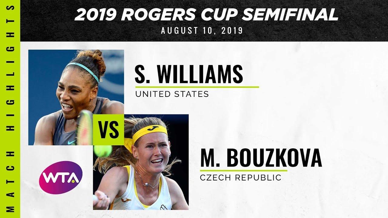 Calendario Wta 2019.Serena Williams Vs Marie Bouzkova 2019 Rogers Cup Semifinal Wta Highlights