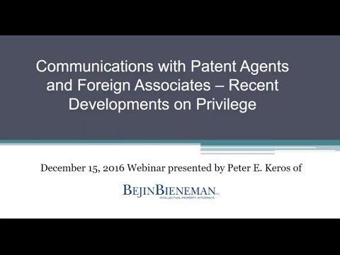Webinar - Communications with Patent Agents and Foreign Associates - December 15, 2016